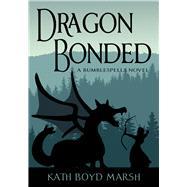 Dragon Bonded by Marsh, Kath Boyd, 9781944821401
