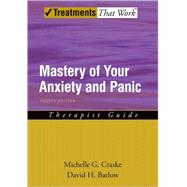Mastery of Your Anxiety and Panic  Therapist Guide by Craske, Michelle G.; Barlow, David H., 9780195311402