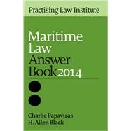 Maritime Law Answer Book 2014 by Papavizas, Charlie; Black, H. Allen, 9781402421402