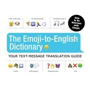 The Emoji-to-English Dictionary by Coville, C.; Dolber, Kurt, 9781440591402