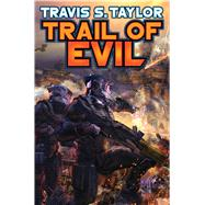 Trail of Evil by Taylor, Travis S., 9781476781402