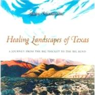 Healing Landscapes: A Journey from the Big Thicket to the Big Bend by Norsworthy, Jeanne, 9781585441402
