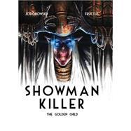 Showman Killer 2 by Jodorowsky, Alexandro; Fructus, Nicolas, 9781782761402