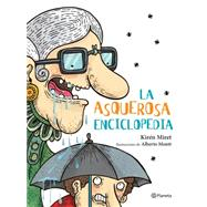 La asquerosa enciclopedia/ The Encyclopedia of Everything Gross by Miret, Kiren, 9786070731402