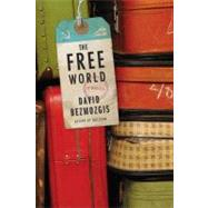 The Free World A Novel by Bezmozgis, David, 9780374281403