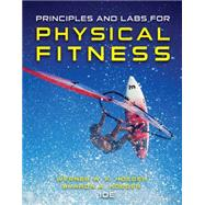 Principles and Labs for Physical Fitness by Hoeger, Wener W.K.; Hoeger, Sharon A., 9781305251403