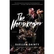 The Housekeeper A Novel by Dainty, Suellen, 9781476771403
