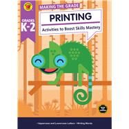 Making the Grade Printing, Grades K - 2 by Brighter Child; Carson-Dellosa Publishing Company, Inc., 9781483841403