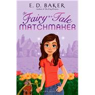 The Fairy-Tale Matchmaker by Baker, E. D., 9781619631403