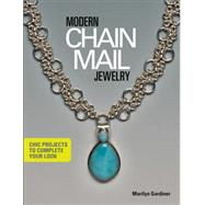 Modern Chain Mail Jewelry Chic Projects to Complete Your Look by Gardiner, Marilyn, 9781627001403