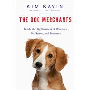 The Dog Merchants by Kavin, Kim, 9781681771403