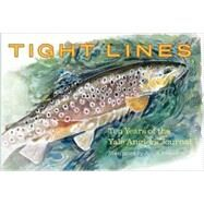 Tight Lines : Ten Years of the Yale Anglers' Journal by Illustrated by James Prosek; Edited by Joseph Furia, Wyatt Golding, David Haltom, 9780300151404