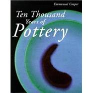 10,000 Years of Pottery by Cooper, Emmanuel, 9780812221404