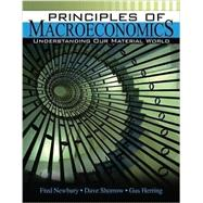 Principles of Macroeconomics: Understanding Our Material World by Newbury, Fred; Shorow, Dave; Herring, Gus, 9781465251404