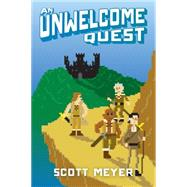 An Unwelcome Quest by Meyer, Scott, 9781477821404