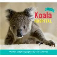 Koala Hospital by Eszterhas, Suzi, 9781771471404