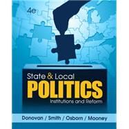 State and Local Politics Institutions and Reform by Donovan, Todd; Smith, Daniel A.; Osborn, Tracy; Mooney, Christopher Z., 9781285441405