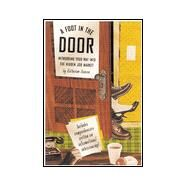 Foot in the Door : Networking Your Way into the Hidden Job Market by HANSEN, KATHARINE, 9781580081405