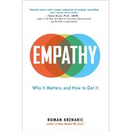 Empathy: Why It Matters, and How to Get It by Krznaric, Roman, 9780399171406