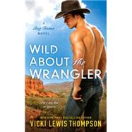 Wild About the Wrangler by Thompson, Vicki Lewis, 9780451471406