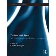 Tourism and Retail: The Psychogeography of Liminal Consumption by McIntyre; Charles, 9781138081406