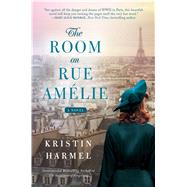 The Room on Rue Amelie by Harmel, Kristin, 9781501171406
