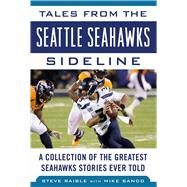 Tales from the Seattle Seahawks Sideline by Raible, Steve; Sando, Mike (CON), 9781683581406