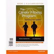 The Career Fitness Program Exercising Your Options, Student Value Edition by Sukiennik, Diane, Professor Emeritus; Raufman, Lisa, Professor Emeritus, 9780134041407