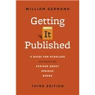 Getting It Published by Germano, William, 9780226281407