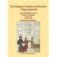 The Magical Treatise of Solomon or Hygromanteia by Marathakis, Ioannis; Skinner, Stephen, 9780738731407