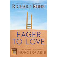 Eager to Love by Rohr, Richard, 9781632531407