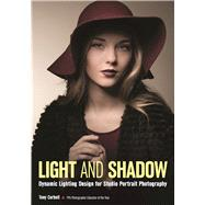 Light and Shadow Dynamic Lighting Design for Studio Portrait Photography by Corbell, Tony, 9781682031407