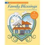 Family Blessings A Meditative Christian Coloring Book by Thayer, Pamela, 9781942021407