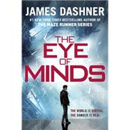 The Eye of Minds (The Mortality Doctrine, Book One) by DASHNER, JAMES, 9780385741408