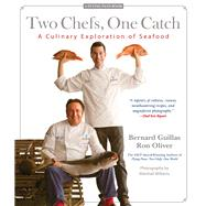 Two Chefs, One Catch A Culinary Exploration of Seafood by Guillas, Bernard; Oliver, Ronald; Williams, Marshall, 9780762791408