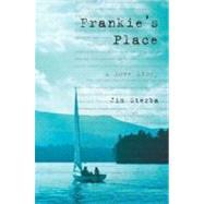 Frankie's Place A Love Story by Sterba, Jim, 9780802141408