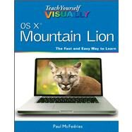 Teach Yourself Visually OS X Mountain Lion by McFedries, Paul, 9781118401408