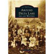 Around Delta Lake: Lee and Western by Centro, Mary J., 9781467121408