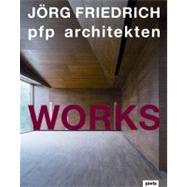 Jorg Friedrich PFP Architekten by Friedrich, Joerg (CON), 9783868591408