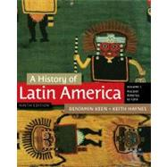 A History of Latin America, Volume 1 by Keen, Benjamin; Haynes, Keith, 9781111841409