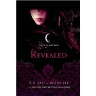 Revealed A House of Night Novel by Cast, P. C.; Cast, Kristin, 9781250061409