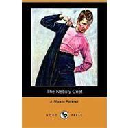 The Nebuly Coat by Falkner, J. Meade, 9781409931409