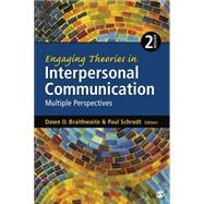 Engaging Theories in Interpersonal Communication by Braithwaite, Dawn O.; Schrodt, Paul, 9781452261409