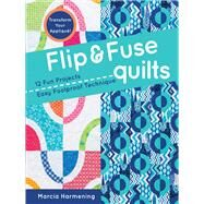 Flip & Fuse Quilts by Harmening, Marcia, 9781617451409