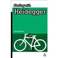 Starting With Heidegger by Greaves, Thomas C., 9781847061409