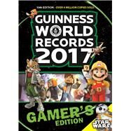 Guinness World Records 2017 Gamer's Edition by Unknown, 9781910561409