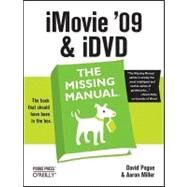 iMovie '09 & iDVD: The Missing Manual by Pogue, David, 9780596801410