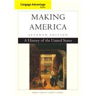 Cengage Advantage Books: Making America A History of the United States by Berkin, Carol; Miller, Christopher; Cherny, Robert; Gormly, James, 9781305251410