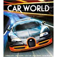 Car World The Most Amazing Automobiles on Earth by Gifford, Clive, 9781783121410