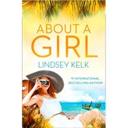 About a Girl by Kelk, Lindsey, 9780007591411